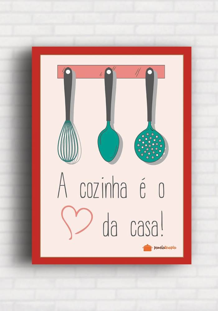 Poster de Frase - A cozinha é o Coração da Casa - Panelaterapia TO8396