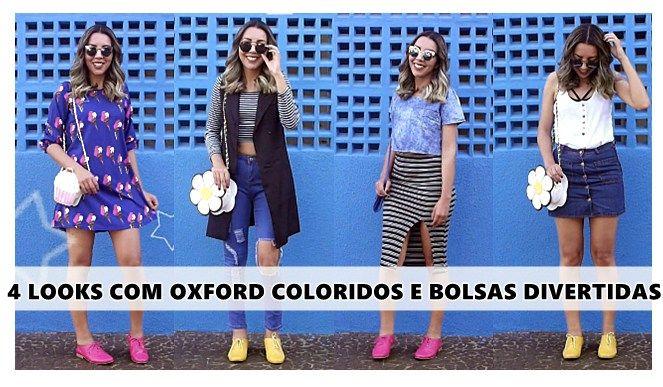 4 LOOKS COM OXFORD E BOLSAS DIVERTIDAS