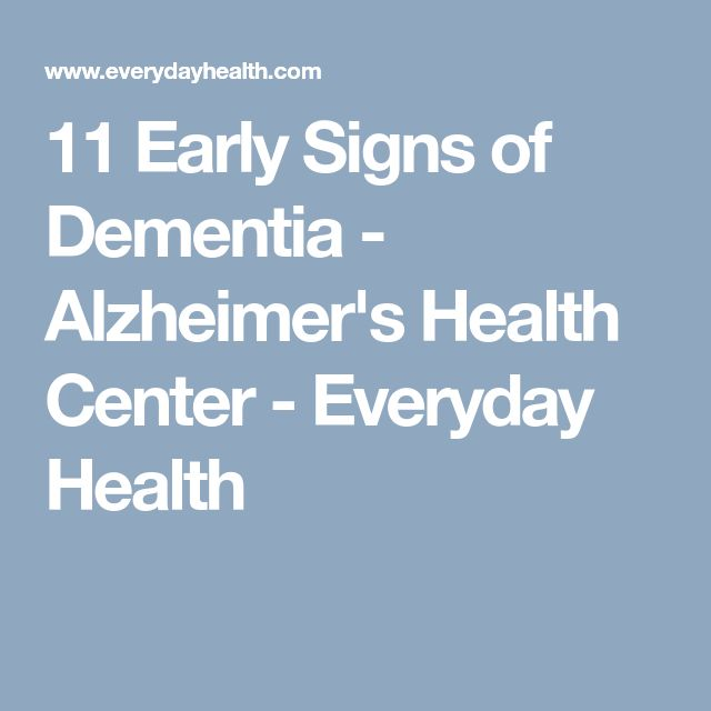 11 Early Signs of Dementia - Alzheimer's Health Center - Everyday Health