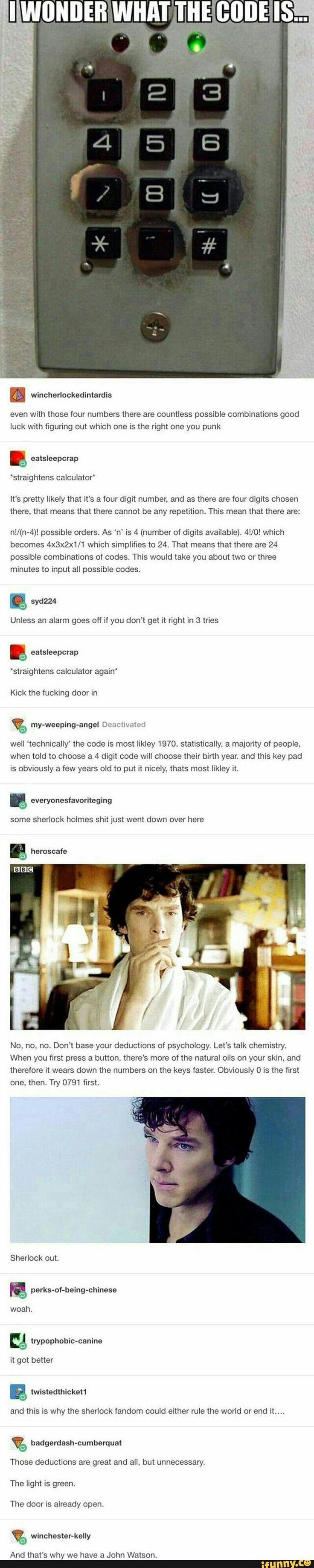 Lol, ich bin der Sherlock, der versucht, eine offene Tür zu öffnen