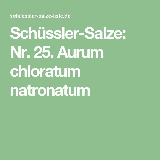 Schüssler-Salze: Nr. 25. Aurum chloratum natronatum