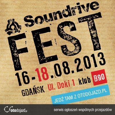 Nawiązaliśmy współpracę z Soundrive Fest 2013 #soundrive #festival #otodojazd #Gdansk