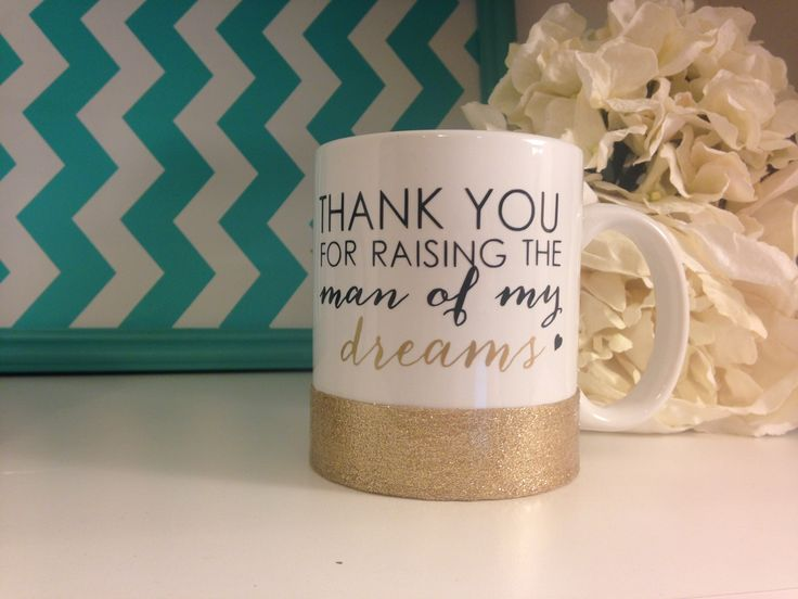 Thank You For Raising The Man Of My Dreams glitter dipped mug.    This makes the perfect gift for Mother's Day, Weddings, Birthdays, and more! @showeredwithdesign    Get yours today before they sell out! | Shop this product here: spree.to/aktc | Shop all of our products at http://spreesy.com/BleuWaveImages    | Pinterest selling powered by Spreesy.com