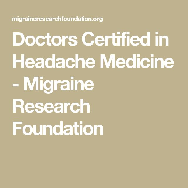 Doctors Certified in Headache Medicine - Migraine Research Foundation