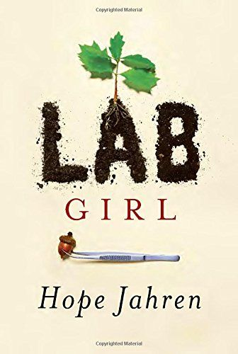 10 best 2016 top 10 science books images on pinterest books to lab girl hope jahren an illuminating debut memoir of a woman in science a moving portrait of a longtime friendship and a stunningly fresh look at plants fandeluxe Gallery