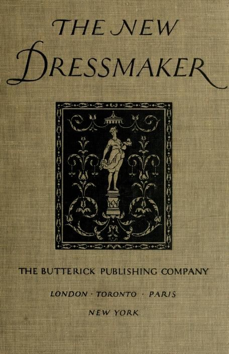 1921 The new dressmaker; with complete and fully illustrated instructions. The Butterick Publishing Company