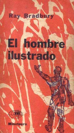 29/12/2015 EL HOMBRE ILUSTRADO Ray Bradbury