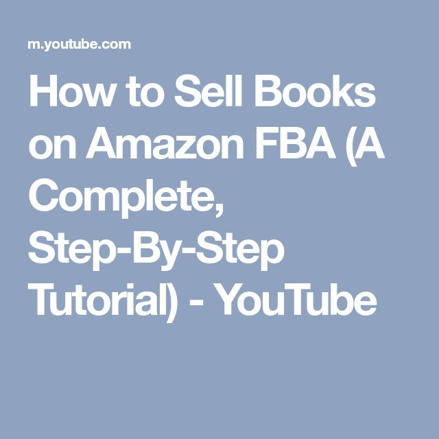 How to Sell Books on Amazon FBA  (A Complete, Step-By-Step Tutorial) - YouTube