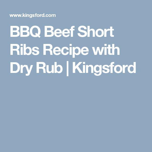 BBQ Beef Short Ribs Recipe with Dry Rub | Kingsford