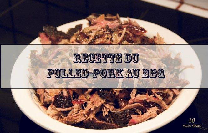 Recette du pulled pork (porc effiloché) au barbecue sur mon blog (10mainstreet.fr)