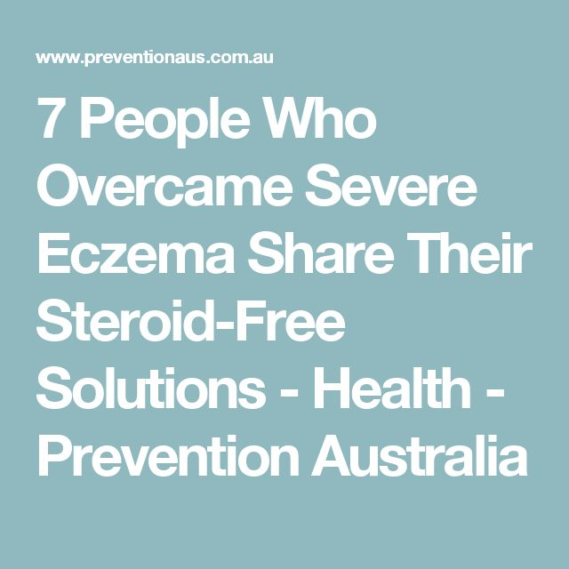 7 People Who Overcame Severe Eczema Share Their Steroid-Free Solutions - Health - Prevention Australia