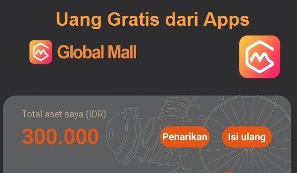 Cara Mendapatkan Uang Gratis Dari Aplikasi Global Mall Android Uang Persandian Aplikasi Android