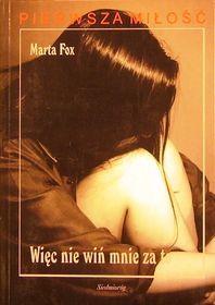 Więc nie wiń mnie za to - Fox Marta za 9,49 zł | Książki empik.com