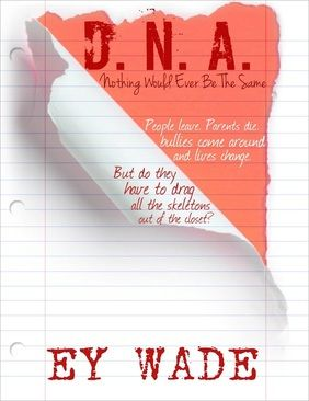 """D. N. A. – Nothing Would Ever be the Same, and it sounds very intriguing. What's also intriguing is the way Wade handled the """"  If Mom Told the Story"""" summary rewrite challenge. She did a brief summary of her novel from the perspective of three different mothers from the novel. I have to admit, my curiosity is piqued. You'll find links to where you can find the novel below. If you enjoy what you read, leave a comment and scroll back to the other Mom summaries.  ~Debney Nichole Armstrong: I'm…"""