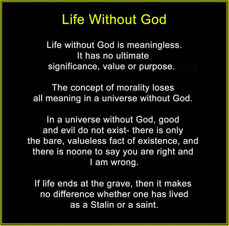 life without god the creator is The notion of god as the creator is wrong, claims a top academic, who  of water  in which monsters were living, covered in darkness, she said.