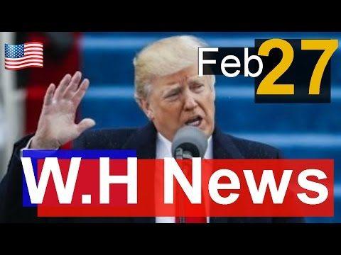 NEWS ALERT , President Donald Trump Latest News Today 2/27/17 , White House news - YouTube