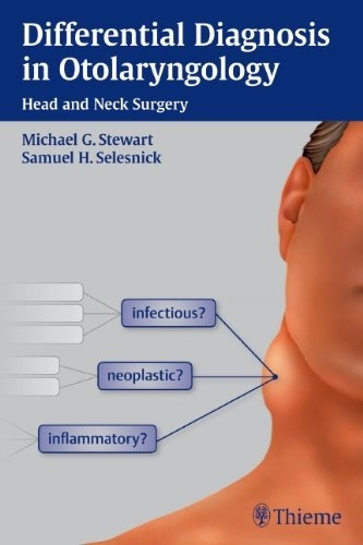 Differential Diagnosis in Otolaryngology: Head and Neck Surgery by Michael G. Stewart, http://www.amazon.com/dp/1604060514/ref=cm_sw_r_pi_dp_1CWTrb12YRE4C
