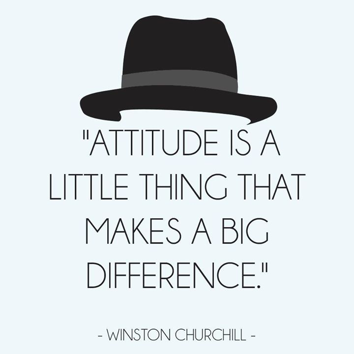 Attitude is 90% of the battle. The other 10% is what you end up doing with it. A Winston Churchill quote #Attitude