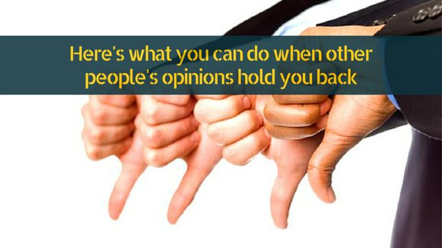 Negative opinions of other people? Here's how you can deal with them... http://brandonline.michaelkidzinski.ws/heres-what-you-can-do-when-other-peoples-opinions-hold-you-back/