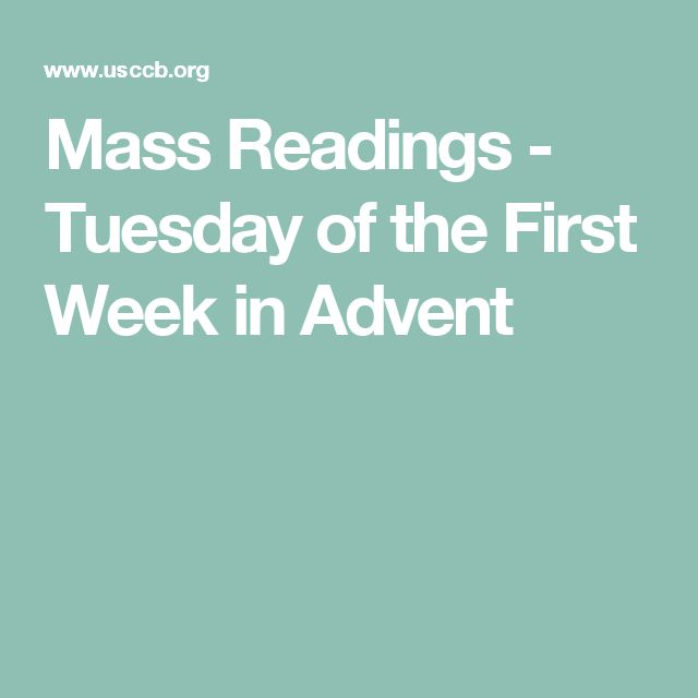 Mass Readings - Tuesday of the First Week in Advent