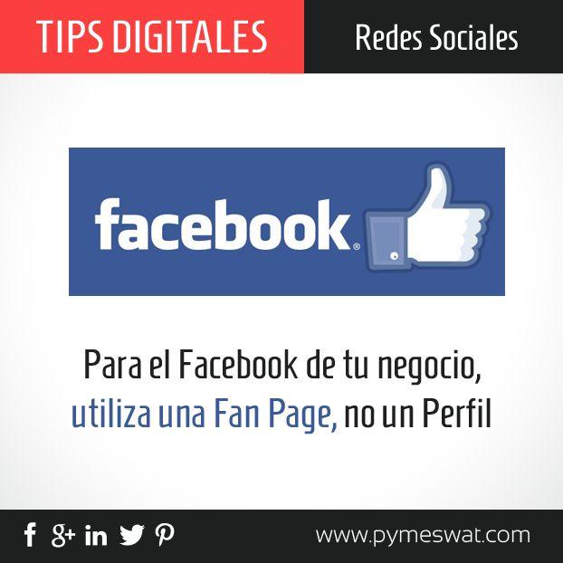 #TipsDigitales Un error muy común en las #PyMES que se quieren incorporar a #Facebook es abrir un Perfil en lugar de una Fan Page