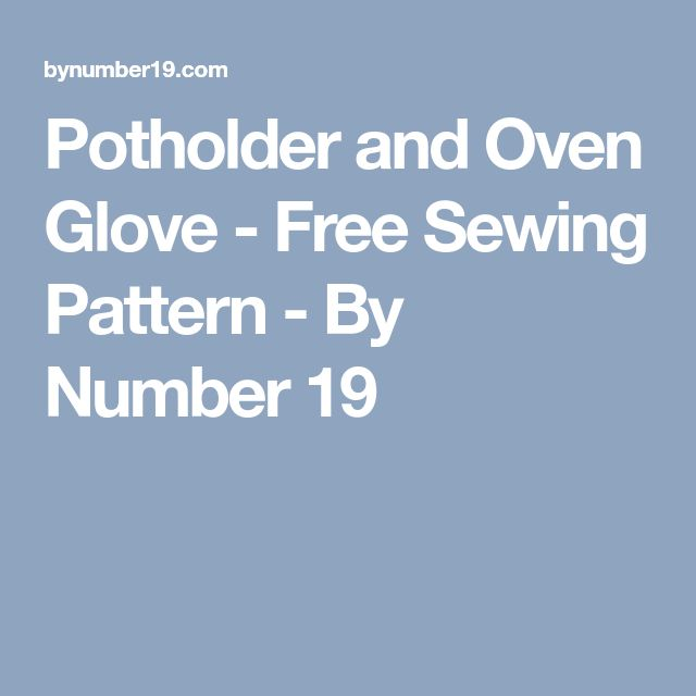 Potholder and Oven Glove - Free Sewing Pattern - By Number 19