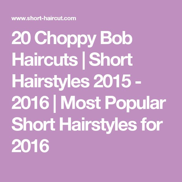 20 Choppy Bob Haircuts   Short Hairstyles 2015 - 2016   Most Popular Short Hairstyles for 2016