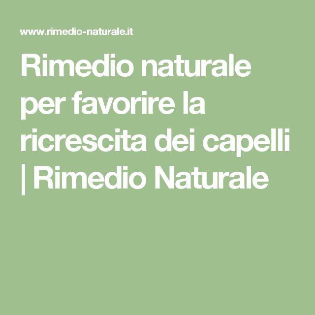 Rimedio naturale per favorire la ricrescita dei capelli | Rimedio Naturale