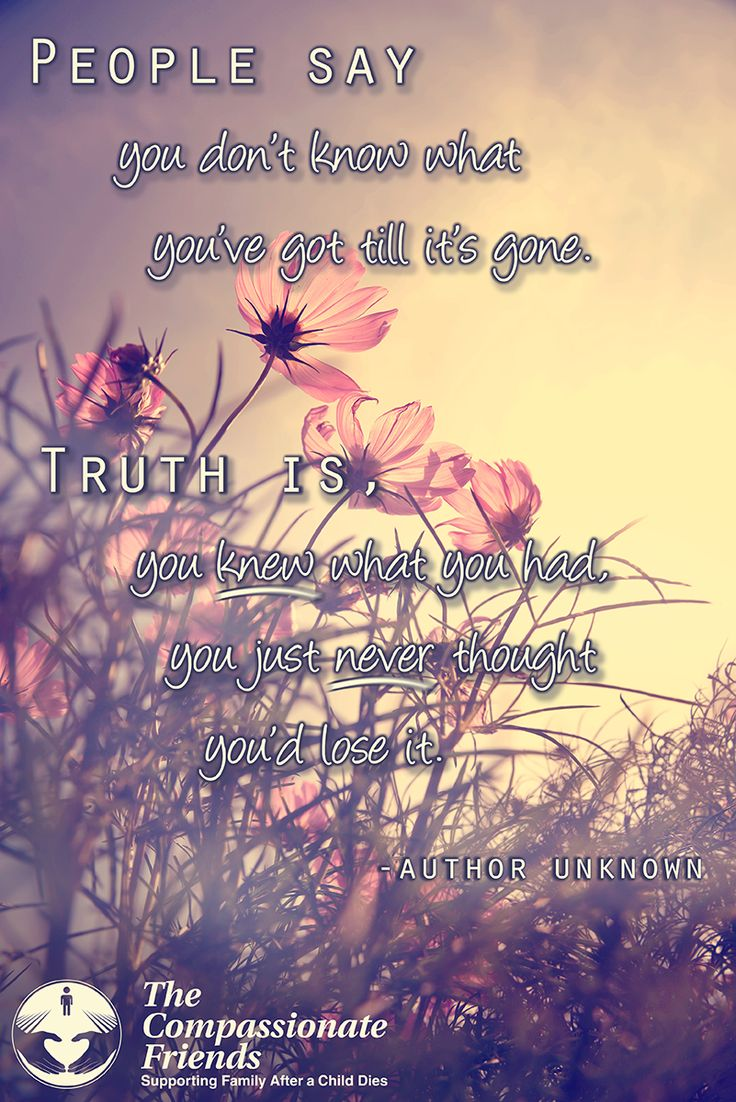 Grief Quotes, People say you don't know what you've got ...