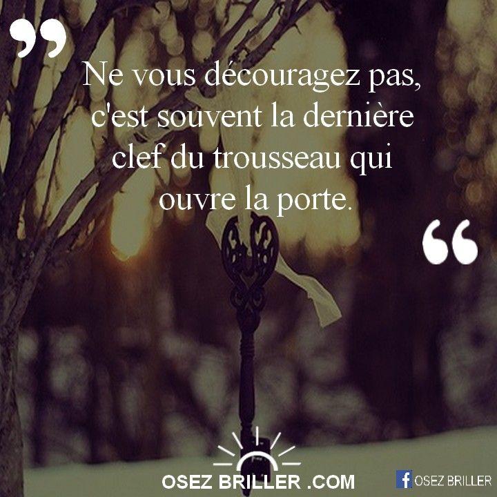 Ne Vous D Couragez Pas C 39 Est Souvent La Derni Re Clef Du