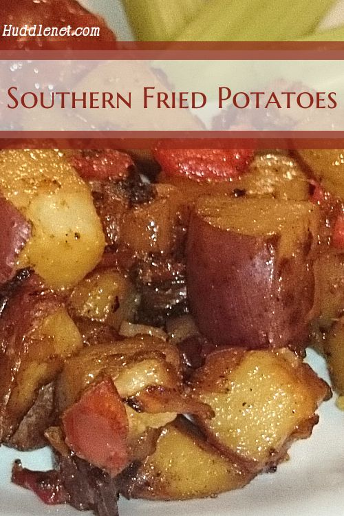 Southern Fried Potatoes compliment many dishes, are easy to cook and are a favorite on any table. This recipe use a cooking hack that works for most fried potatoes. @ Huddlenet.com
