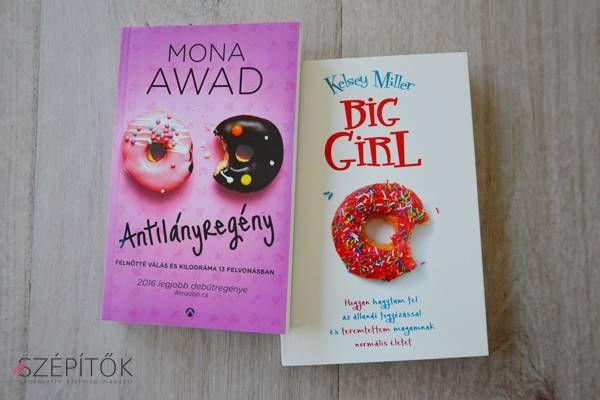 Két fantasztikus kilodráma. Mit (t)egyél, hogy a súlyod többé ne legyen probléma? Olvasd el a Big Girlt és az Antilányregényt!