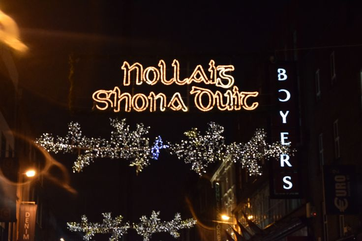 Nollaig Shona Duit lights (happy Christmas in Irish), Talbot Street, Dublin  © Sarah Murphy