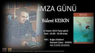 Bülent Keskin: İMZA GÜNÜ... 22 Kasım 2015...