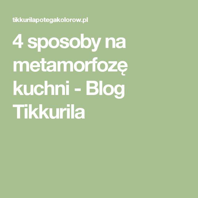 4 sposoby na metamorfozę kuchni - Blog Tikkurila