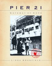 Pier 21: Gateway of Hope by Linda Granfield