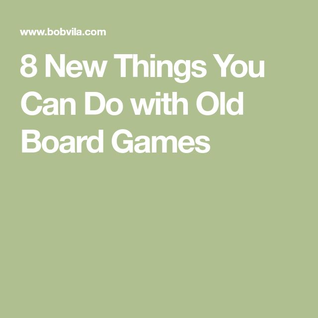 8 New Things You Can Do with Old Board Games