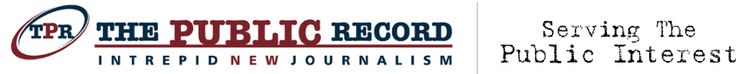 PubRecord.org - The Public Record [dedicated to educating and empowering the public through our groundbreaking news reports and cutting-edge commentary ignored or underreported by traditional media]