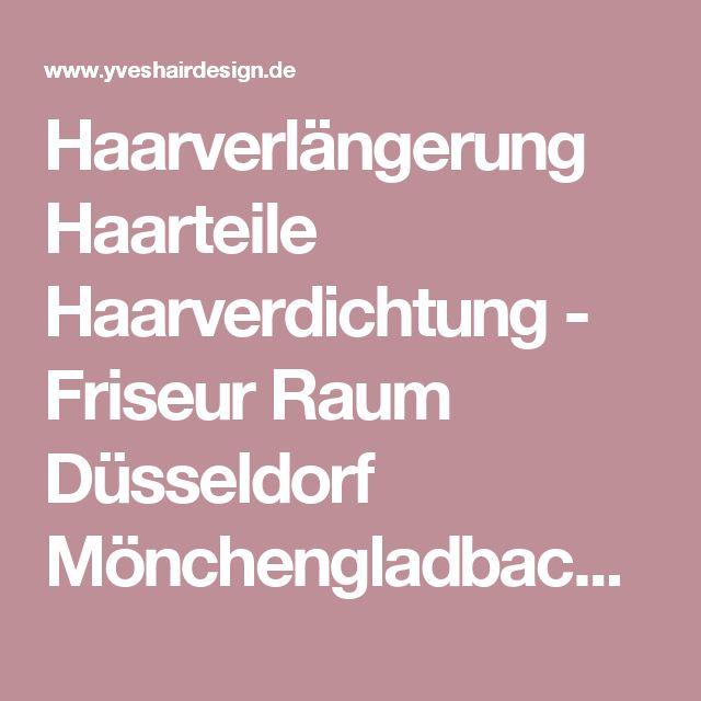 Haarverlängerung Haarteile Haarverdichtung - Friseur Raum Düsseldorf Mönchengladbach Krefeld Neuss Köln Duisburg Viersen Essen Dormagen