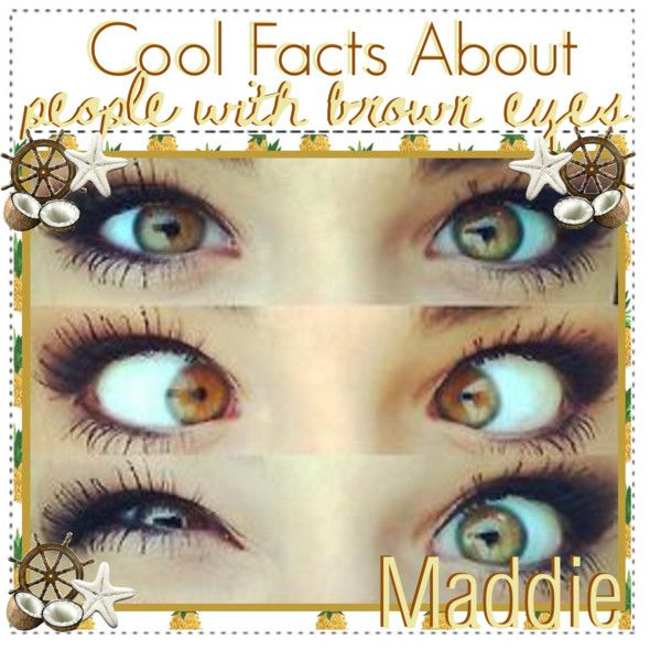 Cool Facts About People With Brown Eyes by for-the-love-of ...