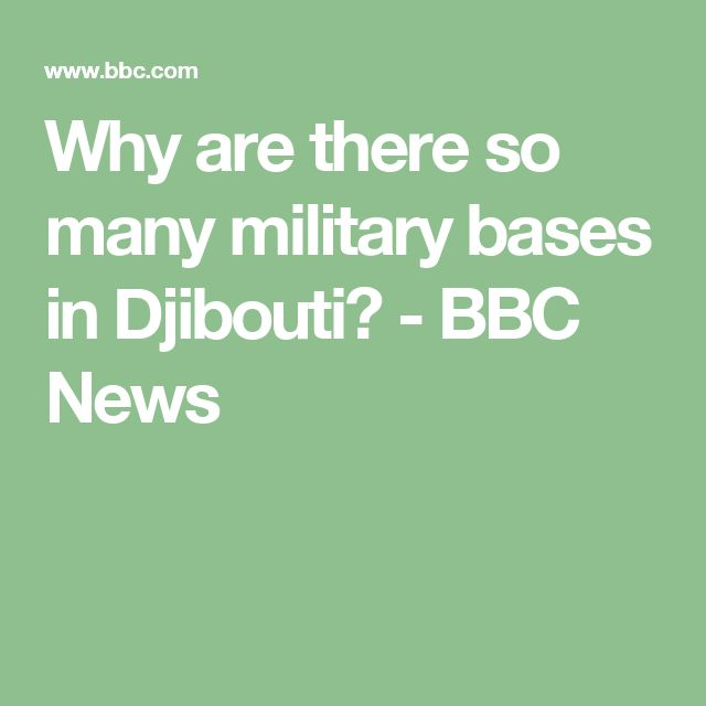 Why are there so many military bases in Djibouti? - BBC News