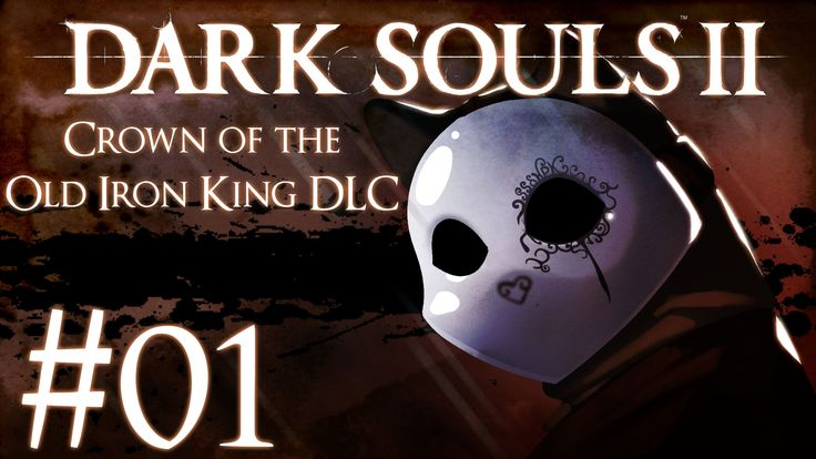 Dark Souls 2 Crown of the Old Iron King DLC Part 1 - Smelter Wedge
