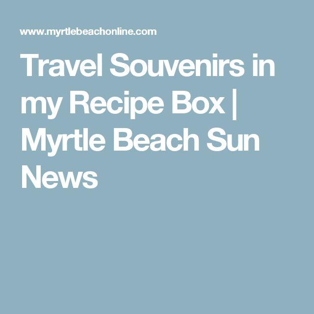 Travel Souvenirs in my Recipe Box | Myrtle Beach Sun News