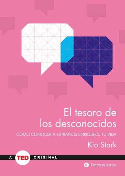 El tesoro de los desconocidos // Kio Stark // Empresa Activa