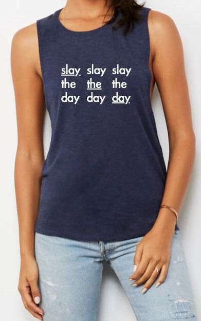 Funny meme, graphic shirts, graphic tee, shirt with sayings, tank top, workout tank, gym shirt, yoga shirt, runner shirt, eco friendly, yoga Tank, womens clothing, womens fashion, cute top, friends gift, gifts, gifts for her, Valentine's Day, birthday gift, womens tanks, Slay Muscle Tee, workout tank, Beachbody gym shirt, yoga, funny shirt, workout shirt, slay all day, Slay the Day, Slay Tank, Slaying #clothing #women #tank #bacheloretteparty #slayallday #slay #muscletee #workouttank #funny
