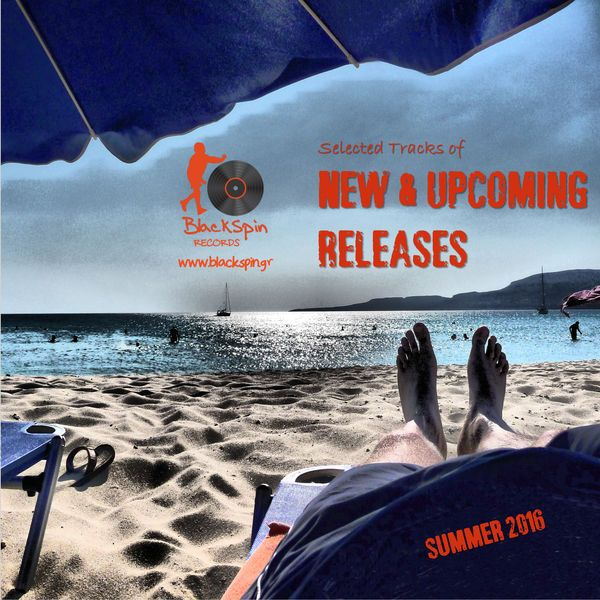 Blackspin Records (www.blackspin.gr) presents: Selected tracks of new & upcoming releases for Summer 2016