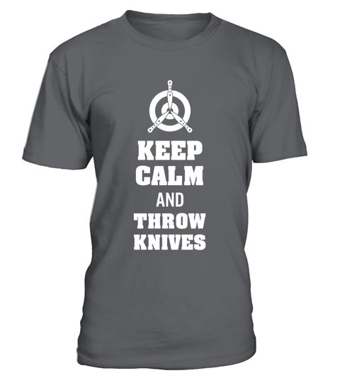 # KEEP CALM AND THROW KNIVES .  Special Offer, not available anywhere else!Other versions:SAVE BULLETS - THROW KNIVES:https://www.teezily.com/hsa9qm3EAT SLEEP THROW KNIVES REPEAT: https://www.teezily.com/w3e4ushK NI FE: https://www.teezily.com/99hvlviLOVE ONE WOMAN AND SEVERAL KNIVES: https://www.teezily.com/swl4nehALL I CARE ABOUT IS THROW KNIVES: https://www.teezily.com/tf5b3nk      Available in a variety of styles and colors      Buy yours now before it is too late!      Secured payment…