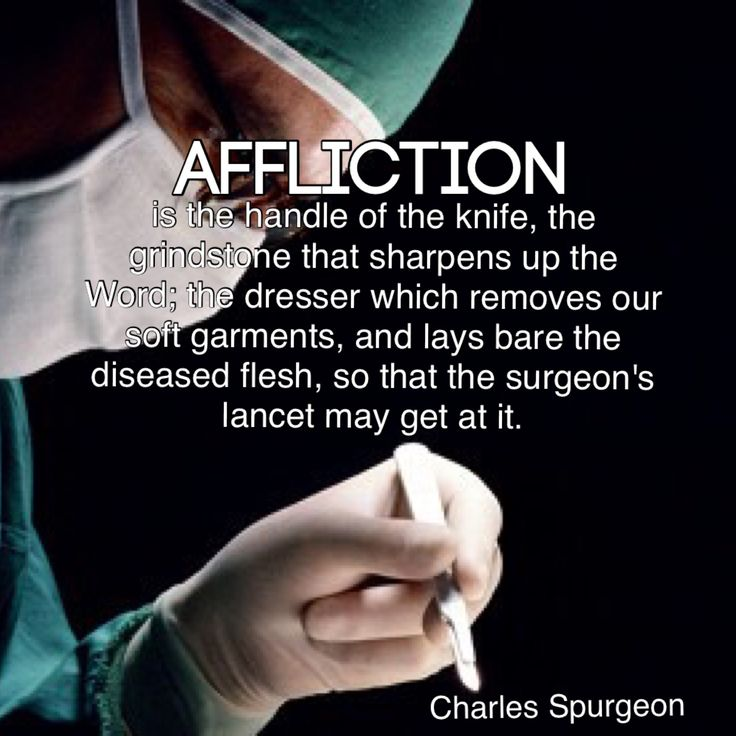 """""""Affliction is the handle of the knife, the grindstone that sharpens up the Word; the dresser which removes our soft garments, and lays bare the diseased flesh, so that the surgeon's lancet may get at it."""" Charles Spurgeon Commentary on the Bible verses in John:15 #Quote #CharlesSpurgeon"""