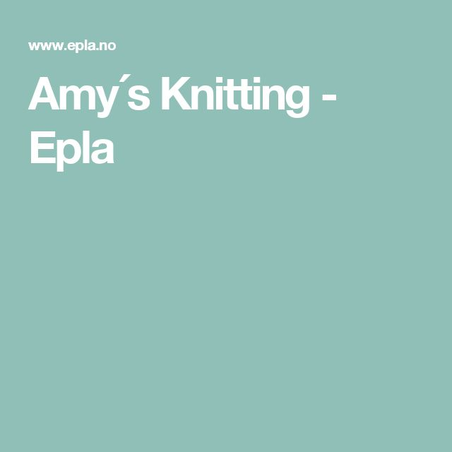 Amy´s Knitting - Epla