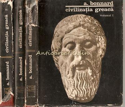 Civilizatia Greaca I-III - A. Bonnard